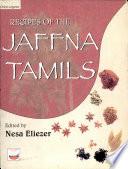 """""""Recipes of the Jaffna Tamils: Odiyal Kool, Kurakkan Puttu, and All That-"""" by Rani Thangarajah, Nesa Eliezer"""