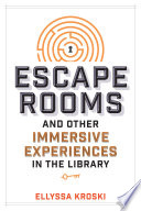 """""""Escape Rooms and Other Immersive Experiences in the Library"""" by Ellyssa Kroski"""