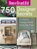 House Beautiful 750 Designer Secrets