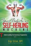 Your Body Is A Self Healing Machine Book 2 Book PDF