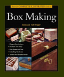 Taunton s Complete Illustrated Guide to Box Making
