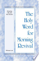 The Holy Word For Morning Revival Knowing Life And The Church