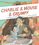 Charlie & Mouse & Grumpy: Book 2 (Beginner Chapter Books, Charlie and Mouse Book Series)