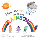Pdf How the Crayons Saved the Rainbow
