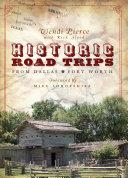 Historic Road Trips from Dallas/Fort Worth [Pdf/ePub] eBook