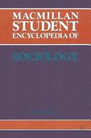 The Macmillan Student Encyclopedia of Sociology