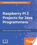 Raspberry Pi 3 Projects for Java Programmers Book