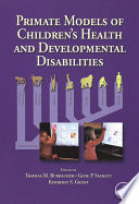 Primate Models of Children s Health and Developmental Disabilities
