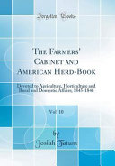 The Farmers Cabinet And American Herd Book Vol 10