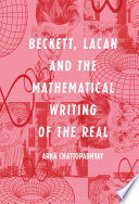 Beckett  Lacan and the Mathematical Writing of the Real