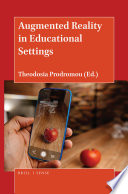 """Augmented Reality in Educational Settings"" by Theodosia Prodromou"