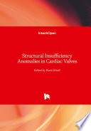 Structural Insufficiency Anomalies in Cardiac Valves
