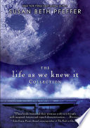 """""""The Life As We Knew It Collection"""" by Susan Beth Pfeffer"""