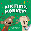 Ask First  Monkey