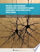 Neural Mechanisms Underlying Movement Based Embodied Contemplative Practices Book