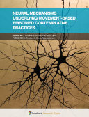 Neural Mechanisms Underlying Movement Based Embodied Contemplative Practices