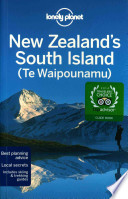 Lonely Planet New Zealand's South Island (Te Waipounamu)