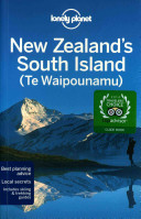 Lonely Planet New Zealand s South Island  Te Waipounamu