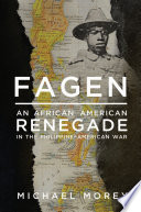 link to Fagen : an African American renegade in the Philippine-American War in the TCC library catalog