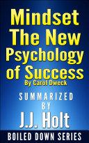 Mindset: The New Psychology of Success by Carol Dweck...Summarized by J.J. Holt Pdf/ePub eBook