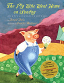 The Pig Who Went Home on Sunday  An Appalachian Folktale