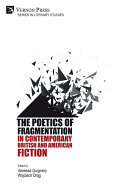 The Poetics of Fragmentation in Contemporary British and American Fiction