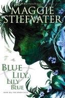 Blue Lily, Lily Blue (The Raven Cycle, Book 3) Pdf/ePub eBook