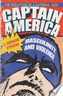 Captain America Masculinity And Violence
