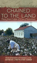 Chained to the Land: Voices from Cotton & Cane Plantations : ...
