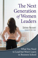 The Next Generation of Women Leaders: What You Need to Lead but Won't Learn in Business School [Pdf/ePub] eBook