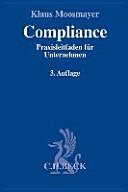 Compliance: Praxisleitfaden für Unternehmen