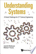 Understanding Systems  A Grand Challenge For 21st Century Engineering