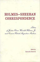 Holmes-Sheehan Correspondence: Letters of Justice Oliver ...