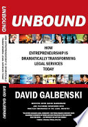 UNBOUND: How Entrepreneurship is Dramatically Transforming Legal Services Today Pdf/ePub eBook