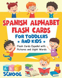 Spanish Alphabet Flash Cards for Toddlers and Kids Book
