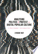 Analysing Politics And Protest In Digital Popular Culture