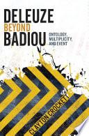 Deleuze Beyond Badiou