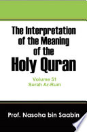 The Interpretation of The Meaning of The Holy Quran Volume 51   Surah Ar Rum