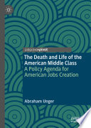 The Death and Life of the American Middle Class Book
