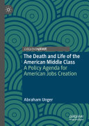 The Death and Life of the American Middle Class Pdf/ePub eBook