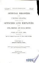 Official Register of the United States, Containing a List of the Officers and Empoyes in the Civil, Military, and Naval Service on the First of July, 1889; Together with a List of Vessels Belonging to the United States