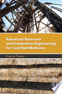Advanced Reservoir and Production Engineering for Coal Bed Methane Book