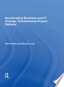 Accelerating Business and IT Change  Transforming Project Delivery