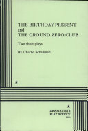 The Birthday Present ; And, The Ground Zero Club