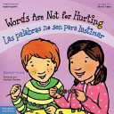 Words Are Not for Hurting / Las Palabras No Son Para Lastimar