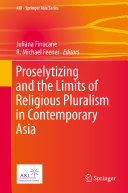 Pdf Proselytizing and the Limits of Religious Pluralism in Contemporary Asia Telecharger