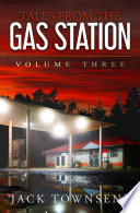 Tales From The Gas Station Volume Three PDF