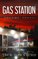 Tales from the Gas Station: Volume Three Book