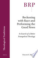 Reckoning with Race and Performing the Good News