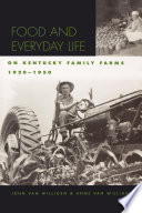 Food and Everyday Life on Kentucky Family Farms  1920 1950 Book